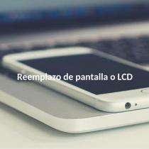 Reemplazo de pantalla o LCD (1)